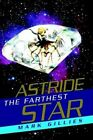 Astride The Farthest Star 9780595659104 by Mark Gillies Hardback