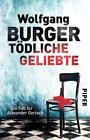 Tödliche Geliebte von Wolfgang Burger (2016, Taschenbuch)