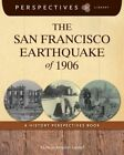 The San Francisco Earthquake of 1906: A History Perspectives Book by Maria Amidon Lusted (Hardback, 2014)