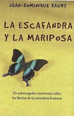 La Escafandra y la Mariposa: Un Sobrecogedor Testimonio Sobre Los Limites De La