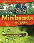 Minibeasts in a Pond by Sarah Ridley (Paperback, 2010)