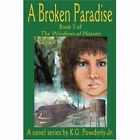 a Broken Paradise Book 3 of The Windows of Heaven 9780595316816