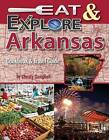 Eat & Explore Arkansas  : Cookbook & Travel Guide by Christy Campbell (Paperback / softback, 2014)