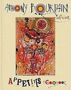 Appetites-A-Cookbook-Hardcover-Anthony-Woolever-Laurie-Bourdain