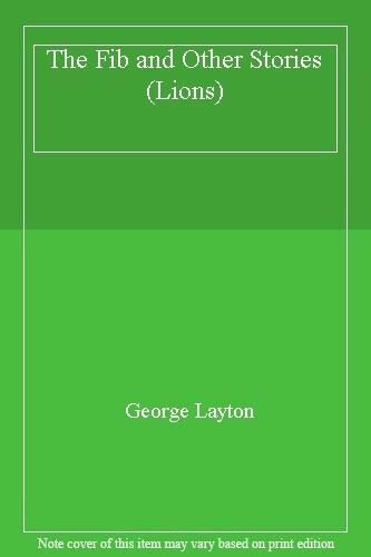 The Fib and Other Stories (Lions) By George Layton