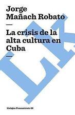 CRISIS DE LA ALTA CULTURA EN CUBA/ THE POPULAR CU - NEW PAPERBACK BOOK
