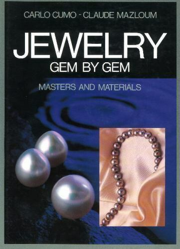 Jewelry Gem by Gem : Masters and Materials by Claude Mazloum