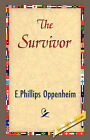 The Survivor by E Phillips Oppenheim (Hardback, 2007)