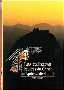 Les Cathares : Pauvres du Christ ou Apôtres de Satan ? v... | Buch | Zustand gut