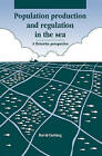 Population Production and Regulation in the Sea: A Fisheries Perspective by David H. Cushing (Hardback, 1995)