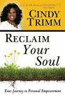 Reclaim Your Soul: Your Journey to Personal Empowerment by Cindy Trimm (Paperback / softback, 2014)