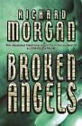 Broken Angels by Richard Morgan (Paperback, 2003)