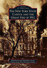 The New York State Capitol and the Great Fire of 1911 by Friends of the New York State Library, Vicki Weiss, Paul Mercer (Paperback / softback, 2011)