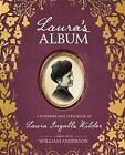 Laura's Album: A Remembrance Scrapbook of Laura Ingalls Wilder by William Anderson (Hardback, 2017)