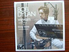 Bob Dylan- Wigwam/ Thirsty Boots 7 Single Columbia