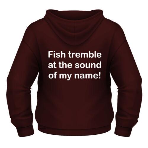 """Sweat à capuche de pêche drôle /""""poisson trembler au son de mon nom!/"""" toutes les tailles"""