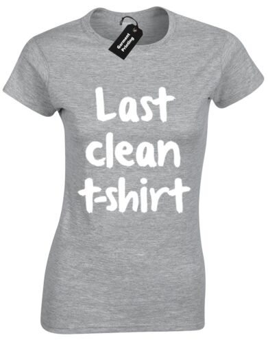 LAST CLEAN T SHIRT LADIES T SHIRT NOVELTY HIPSTER SLOGAN CELFIE PRESENT