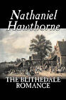 The Blithedale Romance by Nathaniel (Hardback, 2006)