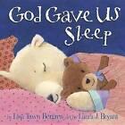 God Gave Us Sleep by Lisa Tawn Bergren (Hardback, 2015)