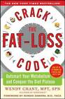 Crack the Fat-Loss Code: Outsmart Your Metabolism and Conquer the Diet Plateau by Wendy Chant (Paperback, 2008)