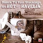 Dance Til Your Stockings Are Hot & Ravelin': A Tribute to the Music of The Andy Griffith Show by The Grascals (CD, Jun-2011, Time/Life Music)