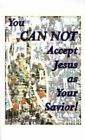 You Can Not Accept Jesus as Your Savior by Gene E Thompson 9781587216930