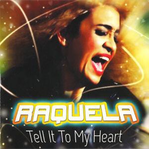 "RAQUELA - ""Tell It To My Heart"" - CD"
