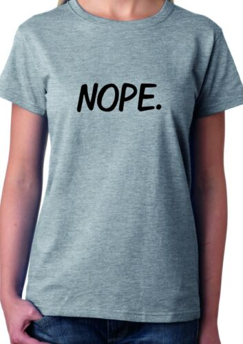FUNNY COOL SLOGAN TEE TOP LADIES AND UNISEX NOPE T-SHIRT