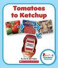 Tomatoes to Ketchup by Lisa M Herrington (Paperback / softback, 2013)