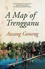 A Map of Trengganu by Awang Goneng (Paperback, 2011)