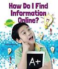 How Do I Find Information Online? by Tricia Yearling (Hardback, 2015)
