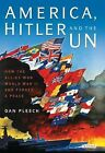 America, Hitler and the UN: How the Allies Won World War II and Forged a Peace by Dan Plesch (Paperback, 2015)