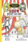 The Show Must Go on! by Kate Klise, M. Sarah Klise (Paperback, 2014)