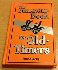 THE DERANGED BOOK FOR OLD TIMERS Marcus Waring (Hardback) NEW