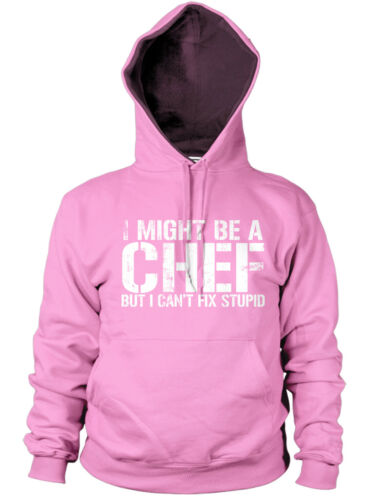 I MIGHT BE A CHEF BUT I CANT FIX STUPID HOODIE MEN WOMEN PUB KITCHEN COOK JOB