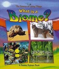 Science of Living Things: What Is a Biome? What Is a Bat by Bobbie Kalman...