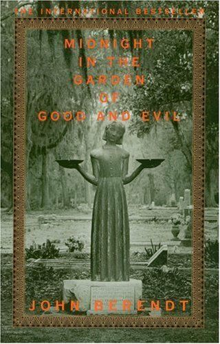 Midnight in the Garden of Good and Evil By John Berendt. 9780099521013