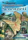 The Tourist Travel & Field Guide of the Serengeti: National Park by Veronica Roodt (Paperback, 2006)