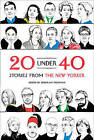 20 Under 40: Stories from the New Yorker by Farrar Straus Giroux (Paperback / softback, 2010)