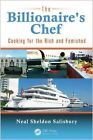 The Billionaire's Chef: Cooking for the Rich and Famished by Neal Salisbury (Paperback, 2014)