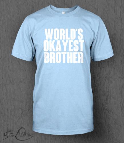 Stag Do Joke Christmas Birthday World/'s Okayest Brother T-Shirt MEN/'S Funny