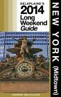 New York (Midtown): Delaplaine's 2014 Long Weekend Guide by Andrew Delaplaine (Paperback / softback, 2013)