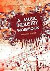 A Music Industry Workbook by Anthony Scafide (Paperback / softback, 2011)
