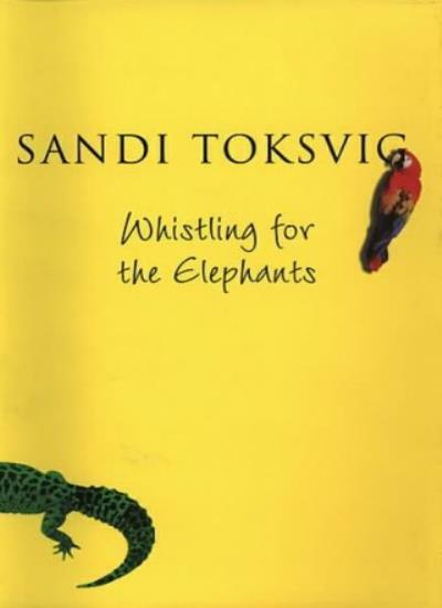 Whistling for the Elephants By Sandi Toksvig. 9780593044803