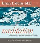 Meditation: Achieving Inner Peace and Tranquility in Your Life by Dr. Brian L. Weiss (Paperback, 2015)