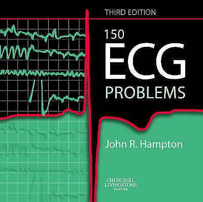 150 ECG Problems by Hampton DM  MA  DPhil  FRCP  FFPM  FESC, John