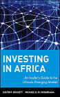 Investing in Africa: An Insiders Guide to the Ultimate Emerging Market by Justin F. Beckett, Michael E. M. Sudarkasa (Hardback, 2000)