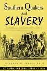 Southern Quakers and Slavery: A Study in Institutional History by Stephen B Weeks Ph D (Paperback / softback, 2015)