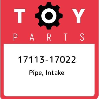 INTAKE 17113-17022 1711317022 Genuine Toyota PIPE