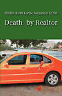 Death by Realtor: A Story of Unmitigated Needs by Phyllis Ruth Karpe' Bergstein Lcsw (Paperback / softback, 2008)